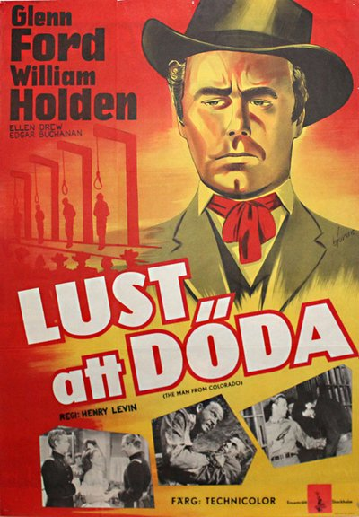 Lust at döda (Org. tile: The Man from Colorado) original poster designed by Börje